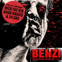 Whatcha Gon Do — BENZI, Bhad Bhabie, Rich The Kid, 24hrs