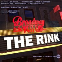 The Rink — Paul Gemignani, John Kander, The Rink Theate Orchestra, Original Broadway Cast of The Rink