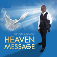Heaven Message — Author Ebhodaghe