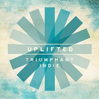 Uplifted - Triumphant Indie — Josh Powell