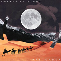 Pretender — Wolves By Night