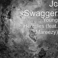 Young Hercules — Mareezy, Jc Swagger