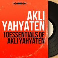 10 Essentials of Akli Yahyaten — Akli Yahyaten