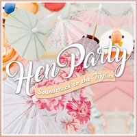 Hen Party - Soundtrack to the Fifties — сборник