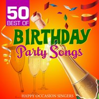 50 Best of Birthday Party Songs — Happy Occasion Singers