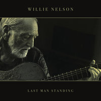 Last Man Standing — Willie Nelson