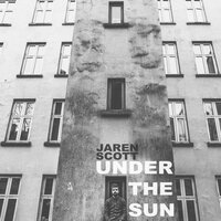 Under the Sun — Jaren Scott