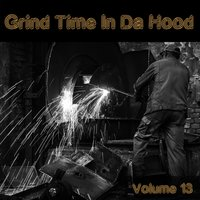 Grind Time in da Hood, Vol. 13 — сборник
