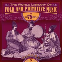 The World Library of Folk and Primitive Music on 78 Rpm Vol. 5, Turkey — сборник