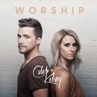 Worship — Caleb and Kelsey