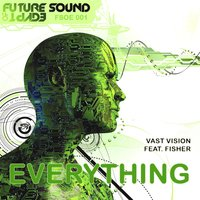 Everything — Fisher, Vast Vision
