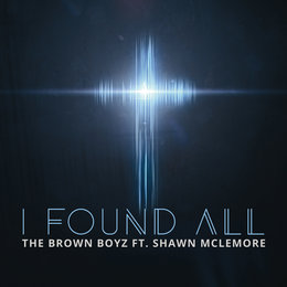 I Found All — Shawn McLemore, The Brown Boyz