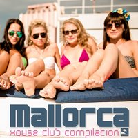 Mallorca House Club Compilation — сборник
