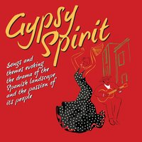 Gypsy Spirit: The Drama of the Spanish Landscape and the Passion of Its People — сборник
