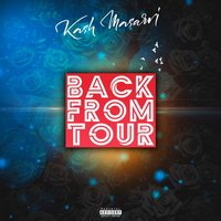 Back from Tour — KASH MASARRI