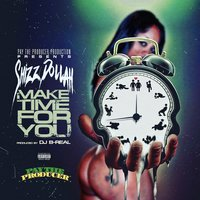 Make Time for You — Shizz Dollah
