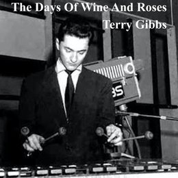 The Days of Wine and Roses — Terry Gibbs