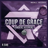 Coup De Grace — Finderz Keeperz