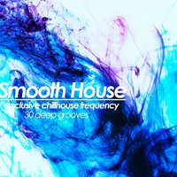 Smooth House (Exclusive Chillhouse Frequency) — сборник