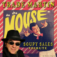 The Mouse: A Tribute to Soupy Sales — Trade Martin