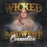 Midwest Connection — Wicked, Lucky Luciano