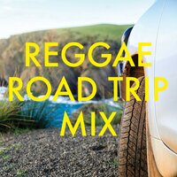 Reggae Road Trip Mix — сборник