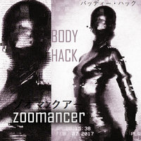 Body Hack — Zoomancer