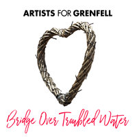 Bridge Over Troubled Water — Artists for Grenfell