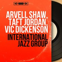 International Jazz Group — Arvell Shaw, Taft Jordan, Vic Dickenson