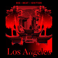 Big Beat Ignition: Los Angeles — сборник