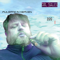 Pulsate in Heaven — Dr. Sales