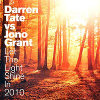 Let The Light Shine In 2010 — Darren Tate, Jono Grant