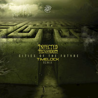 Cities of the Future — Infected Mushroom