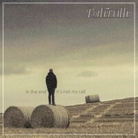 In the End It's Not My Call — Porterville