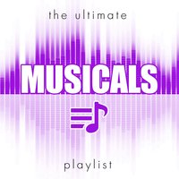 The Ultimate Musicals Playlist — The Theatrelands