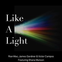 Like a Light — Victor Campos, Rian Mac, James Gardiner, Shana Munson