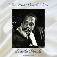 Strictly Powell — The Bud Powell Trio, Art Taylor / Bud Powell