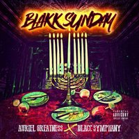 Blakk Sunday — Auriel Greatness, Blacc Symphany