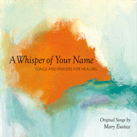A Whisper of Your Name — Mary Eustice