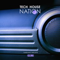 Tech House Nation, Vol. 3 — сборник
