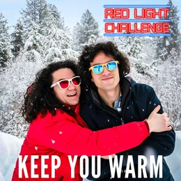 Keep You Warm — Red Light Challenge