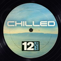 12 Inch Dance: Chilled — сборник