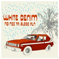 No Nee Ta Slode Aln — White Denim