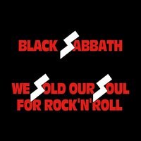 We Sold Our Soul for Rock 'n' Roll — Black Sabbath