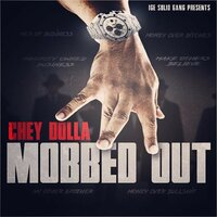 Mobbed Out — Chey Dolla