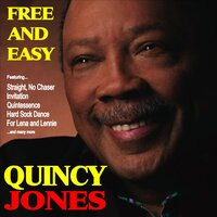 Free and Easy: Quincy Jones and His Orchestra — Quincy Jones And His Orchestra