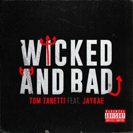 Wicked and Bad — Tom Zanetti, Jaykae