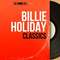 Classics — Billie Holiday