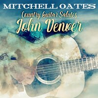 Country Guitar Salutes John Denver — Mitchell Oates