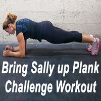 Bring Sally up Plank Challenge Workout — Darule